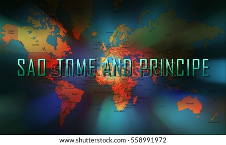 Sao Tome and Principe word on bokeh background and world map.