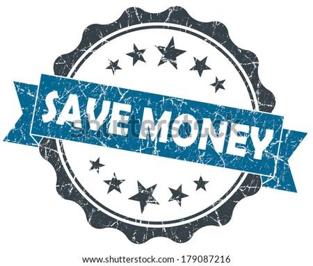 Save MONEY blue grunge vintage seal isolated on white - stock photo