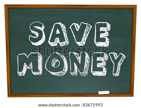 Save Money words on a chalkboard illustrating back to school savings or instructions on how to save on your education costs - stock photo