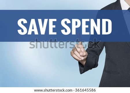 Save Spend word on virtual screen touch by business woman blue background - stock photo