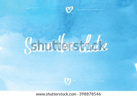 Save the date typographic with watercolor background. Raster version - stock photo