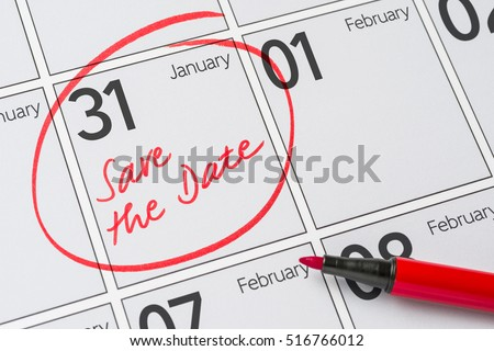 Save the Date written on a calendar - January 31