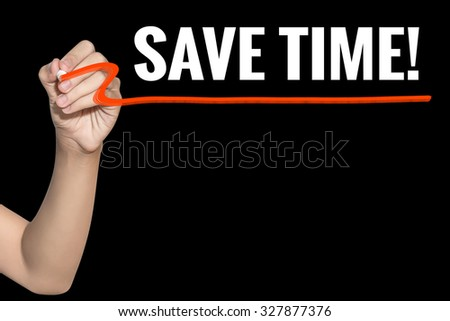 Save Time word write on black background by woman hand holding highlighter pen - stock photo