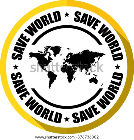 Save world yellow, Button, label and sign.
