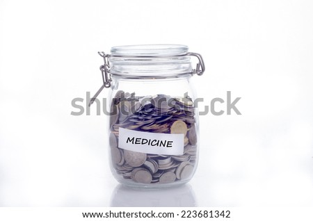 Saving concept for medicine: Conceptual by jar with coin
