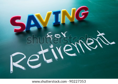 Saving for retirement, colorful words on blackboard