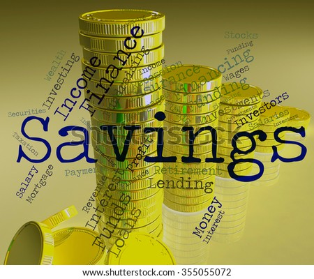 Savings Word Showing Saved Save And Cash  - stock photo