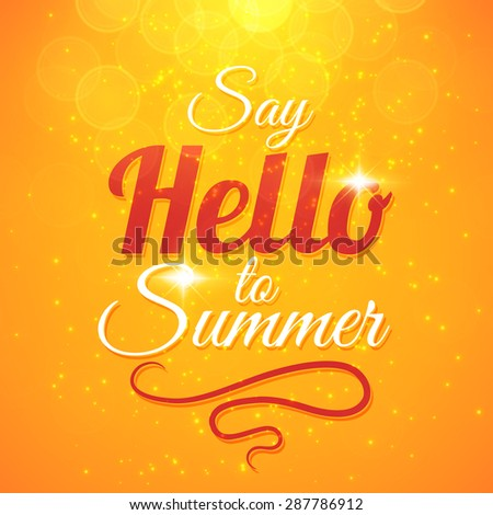 Say Hello to Summer sunshine background with sun rays and bokeh. Beautiful motivating card design