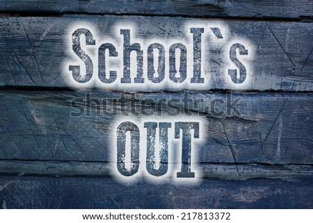 School's Out Concept text on background - stock photo