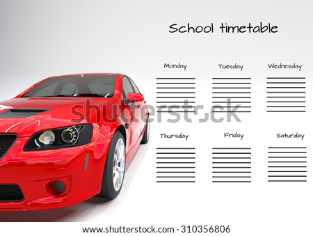 School schedule for six days. The school schedule with a red sports car on a white background. - stock photo