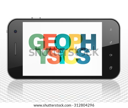 Science concept: Smartphone with Painted multicolor text Geophysics on display