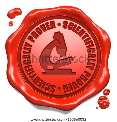Scientifically Proven Slogan with Microscope Icon - Stamp on Red Wax Seal Isolated on White. - stock photo