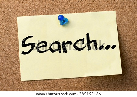 Search... - adhesive label pinned on bulletin board - horizontal image - stock photo