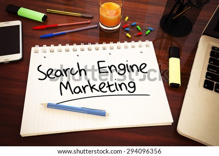 Search Engine Marketing - handwritten text in a notebook on a desk - 3d render illustration. - stock photo