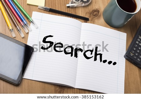 Search... - Note Pad With Text On Wooden Table - with office  tools - stock photo