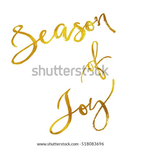 Season Of Joy Gold Faux Foil Metallic Glitter Quote Isolated