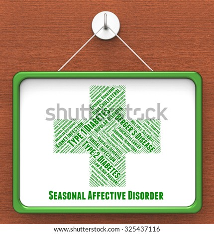 Seasonal Affective Disorder Meaning Ill Health And Sadness - stock photo