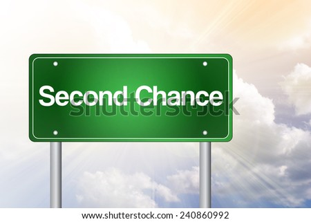Second Chance Green Road Sign, business concept  - stock photo