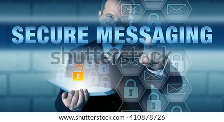 Security consultant is pushing SECURE MESSAGING on a virtual touch screen interface. Information technology concept and communication security metaphor for protection of sensitive data in transfer. - stock photo