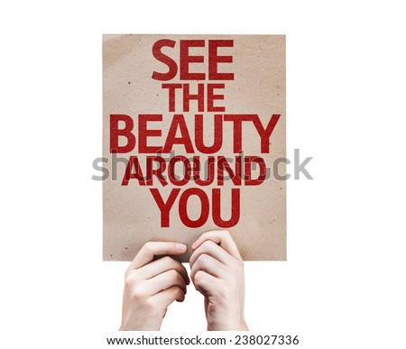 See The Beauty Around You card isolated on white background - stock photo