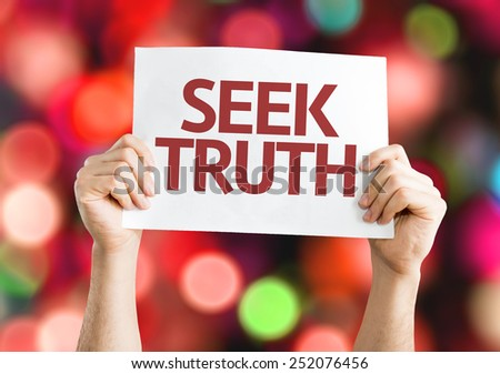 Seek Truth card with colorful background with defocused lights - stock photo