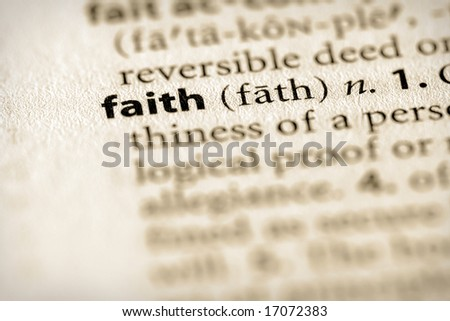 "Selective focus on the word ""faith""."