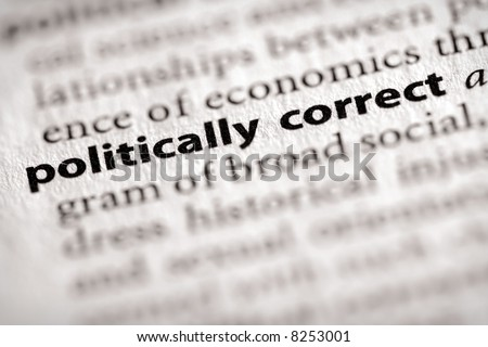 "Selective focus on the words ""politically correct"". Many more word photos for you in my portfolio..."