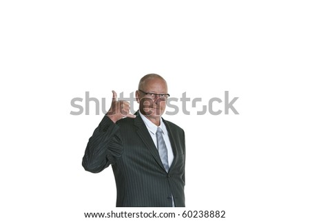 senior businessman making 'call me' or 'on the phone' gesture, isolated on white background