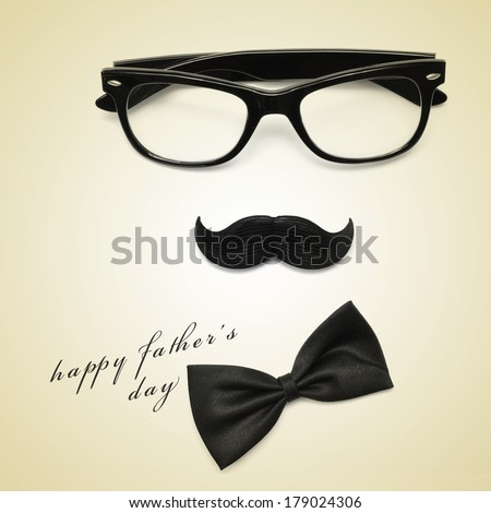 sentence happy fathers day and glasses, mustache and bow tie forming a man face in a beige background, with a retro effect - stock photo