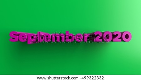 September 2020 - 3D rendered colorful headline illustration.  Can be used for an online banner ad or a print postcard.