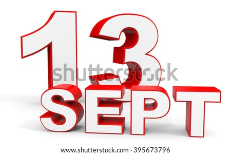 September 13. 3d text on white background. Illustration.