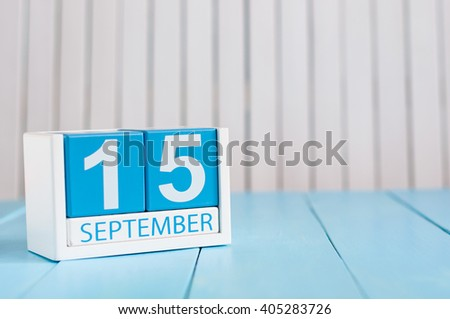 September 15th. Image of september 15 wooden color calendar on white background. Autumn day. Empty space for text - stock photo