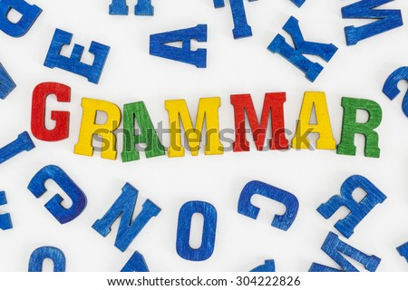 "Series ""Education - school subjects"": Word ""Grammar"" made from colorful wooden letters"