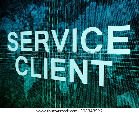 Service Client text concept on green digital world map background