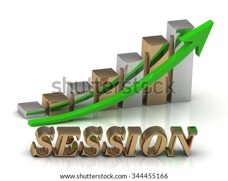 SESSION- inscription of gold letters and Graphic growth and gold arrows on white background - stock photo