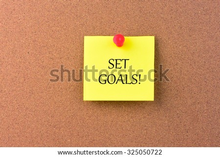 SET GOALS on a Noticeboard.