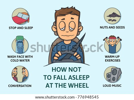 Set Of Tips To Stay Awake While Driving. Sleep Deprivation. How Not To Fall  Stay Awake
