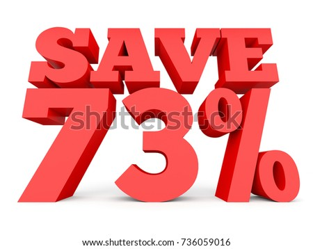 Seventy three percent off. Discount 73 %. 3D illustration on white background.