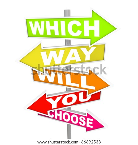 Several colorful arrow street signs with the question - which way will you choose? - stock photo