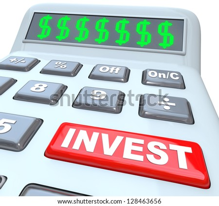 Several dollar signs on a calculator digital display, symbolizing the growing of wealth, and a red button with the word Invest - stock photo