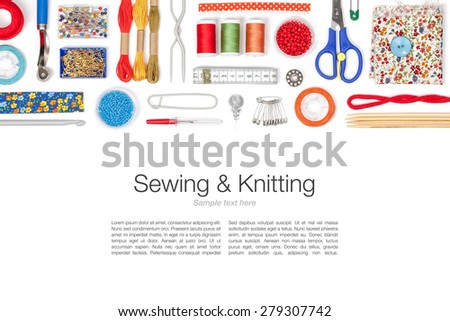 sewing and knitting on white background  - stock photo
