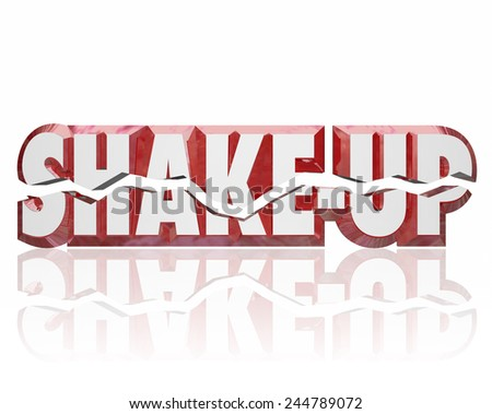 Shake-Up words in broken 3d letters to illustrate a change, innovation or disruption in a group, company or business - stock photo