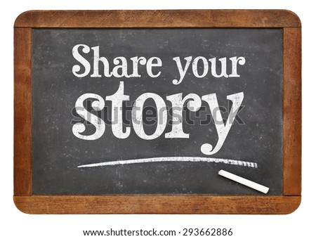 Share your story sign - white chalk text on a vintage slate blackboard - stock photo