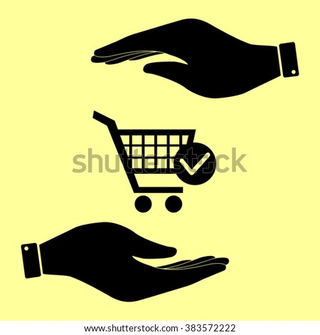 Shopping Cart and Check Mark Icon. Save or protect symbol by hands.