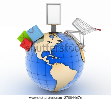 Shopping cart, shopping bags  and  billboard on a globe.  World trade concept. 3d illustration on white background - stock photo