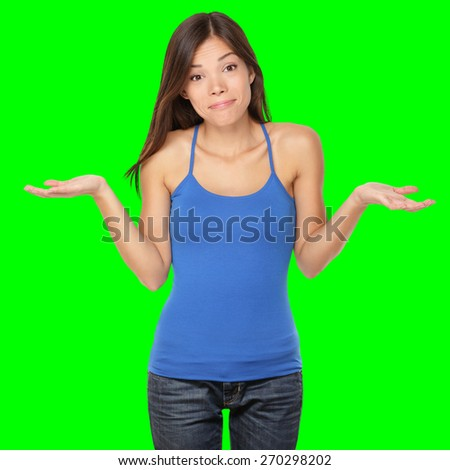 Shrugging woman in doubt doing shrug showing open palms. Isolated on green screen chroma key background.