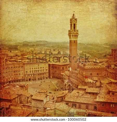 Siena, Tuscany, Italy -  A bird's eye  view of Piazza del Campo, beautiful medieval square, with the city Hall and the tall tower. A vintage and grunge depiction from a shoot of mine. - stock photo