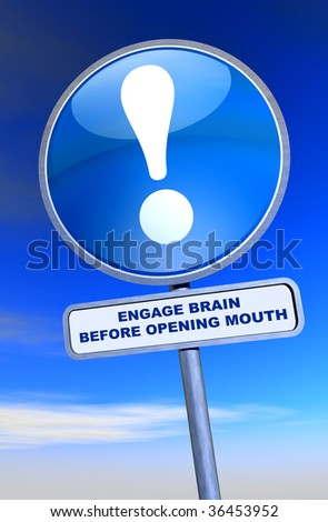 Sign - Engage Brain Before Opening Mouth