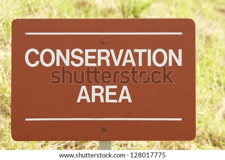 sign for area of conservation. saving the environment