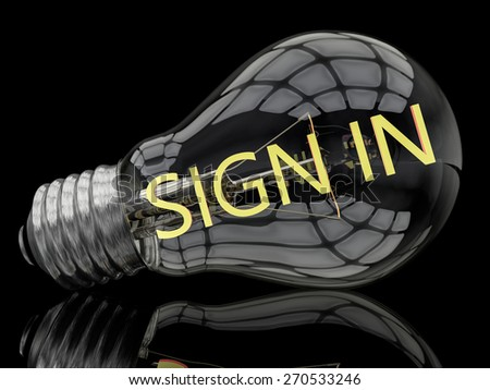 Sign in - lightbulb on black background with text in it. 3d render illustration. - stock photo